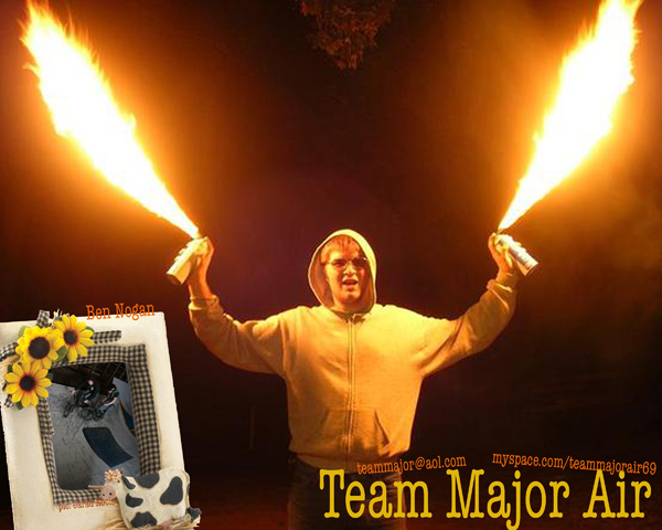 Team Major air will eat your face.